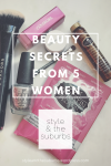 Beauty Secrets from 5 Women | Style and the Suburbs