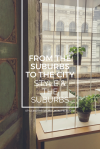 From the Suburbs to the City | Style & The Suburbs