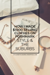 How I Made My First $1000 Selling Clothes on Poshmark: Tips and Tricks for New Sellers | Style & the Suburbs