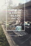 Creating a Party Ready Tropical Patio | Style & the Suburbs