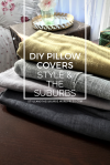 DIY Pillow Covers | Style & the Suburbs