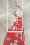 Creating Your Personal Style | Style & the Suburbs