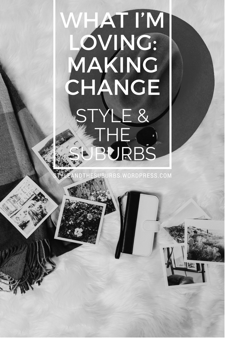 What I'm Loving: Making Change | Style & the Suburbs