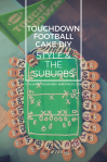Touchdown Football Cake DIY | Style & the Suburbs