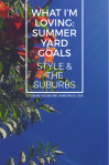 Summer Yard Inspiration | Style & the Suburbs