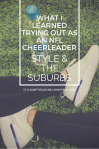 What I Learned Trying Out as an NFL Cheerleader | Style & the Suburbs
