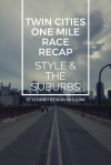 Twin Cities One Mile Race Recap | Style & the Suburbs