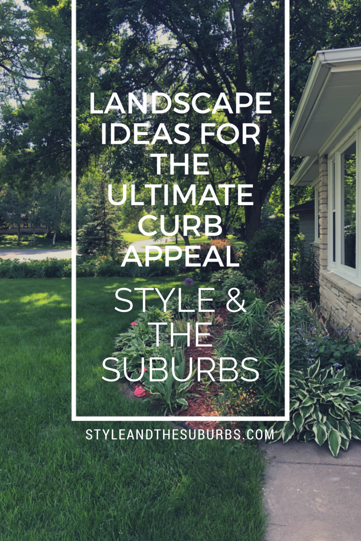 Landscape Ideas for the Ultimate Curb Appeal | Style & the Suburbs