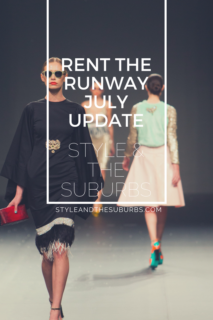 Rent the Runway July Update | Style & the Suburbs