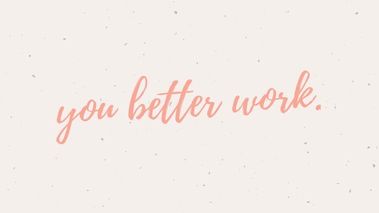 You Better Work Desktop